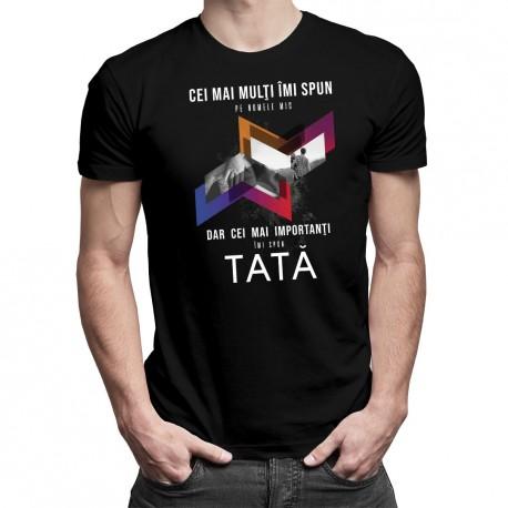 Cei mai importanţi îmi spun tată - T-shirt pentru bărbați