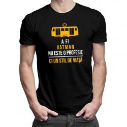 A fi vatman nu este o profesie - T-shirt pentru bărbați