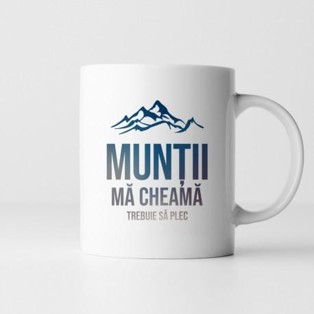 Munții mă cheamă, trebuie să plec - cană
