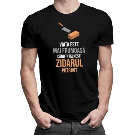 Viața este mai frumoasă când întâlnești zidarul potrivit - T-shirt pentru bărbați