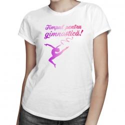 Timpul pentru gimnastică! - T-shirt pentru femei