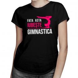 Fata asta iubește gimnastica - T-shirt pentru femei