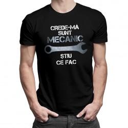 Crede-mă, sunt mecanic, știu ce fac - T-shirt pentru bărbați