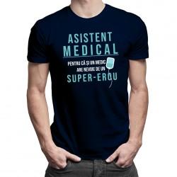 Asistent medical – pentru că și un medic are nevoie de un super-erou -T-shirt pentru bărbați