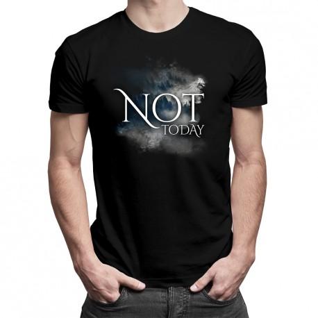 Not today - T-shirt pentru bărbați cu imprimeu
