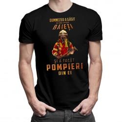 Dumnezeu a găsit cei mai viteji băieți și a făcut pompieri din ei- T-shirt pentru bărbați