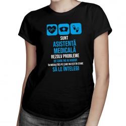 Sunt asistentă medicală, rezolv probleme  - T-shirt pentru femei