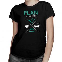 Plan pentru astăzi - asistentă medicală - T-shirt pentru femei