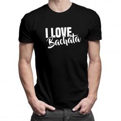 I love bachata - T-shirt pentru bărbați cu imprimeu