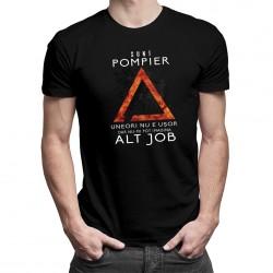 Sunt pompier, uneori nu e uşor, dar nu-mi pot imagina alt job -  T-shirt pentru bărbați