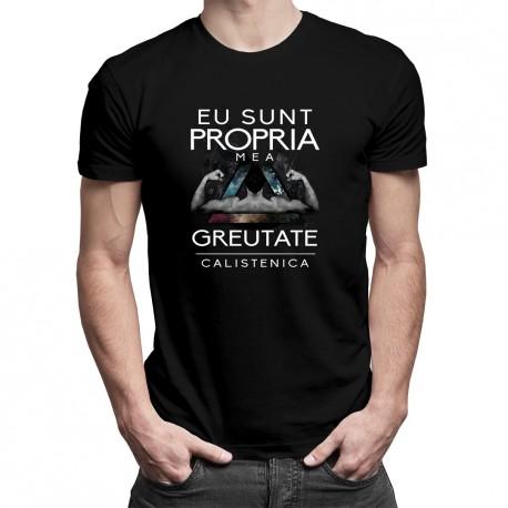 Eu sunt propria mea greutate - calistenica - T-shirt pentru bărbați