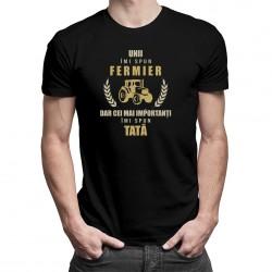 Unii îmi spun fermier, dar cei mai importanți, îmi spun tată - T-shirt pentru bărbați