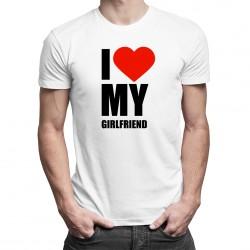 I love my girlfriend - t-shirt pentru bărbați