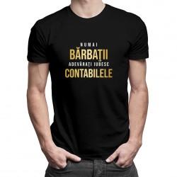 Numai bărbaţii adevăraţi iubesc contabilele - T-shirt pentru bărbați