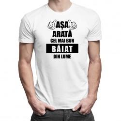 Așa arată cel mai bun băiat din lume - t-shirt pentru bărbați