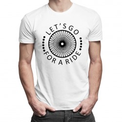 Let's go for a ride - T-shirt pentru bărbați și femei