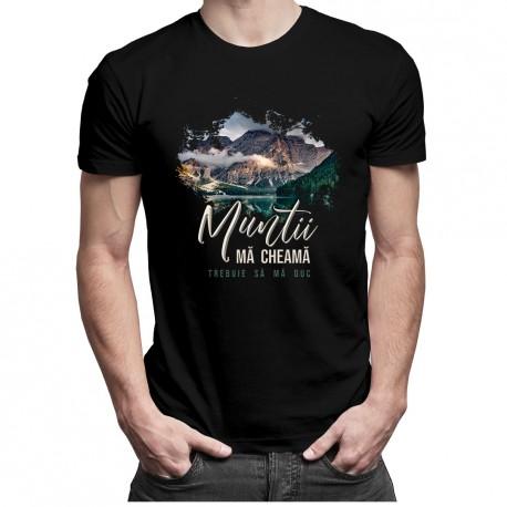 Munții mă cheamă - trebuie să mă duc v2 - T-shirt pentru bărbați și femei