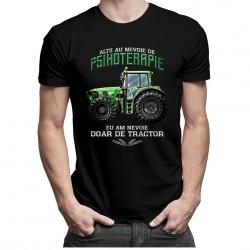 Alţii au nevoie de psihoterapie, eu am nevoie doar de tractor - T-shirt pentru bărbați cu imprimeu