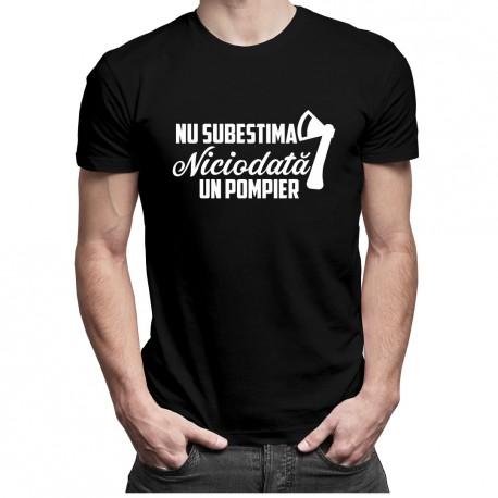 Nu subestima niciodată un pompier - T-shirt pentru bărbați