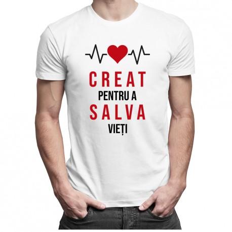 Creat pentru a salva vieți - T-shirt pentru bărbați
