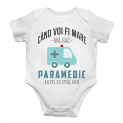 Când voi fi mare mă fac paramedic- la fel ca tatăl meu- body pentru copii