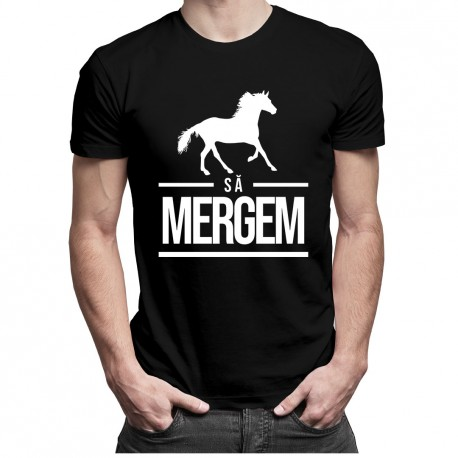 Să mergem - T-shirt pentru bărbați și femei