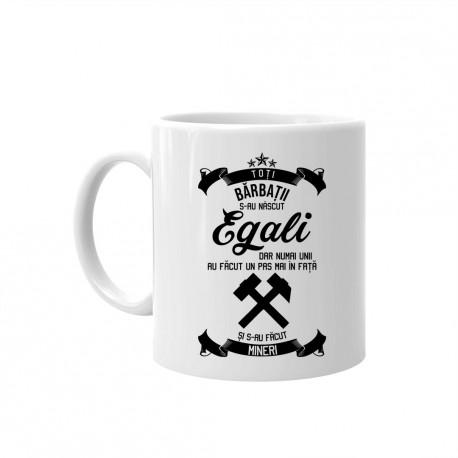 Toți bărbații se nasc egali - miner - cană