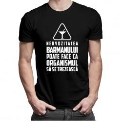 Nervozitatea barmanului poate face ca organismul să se trezească - T-shirt pentru bărbați