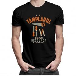 Dacă tâmplarul nu se poate descurca, nimeni nu poate - T-shirt pentru bărbați