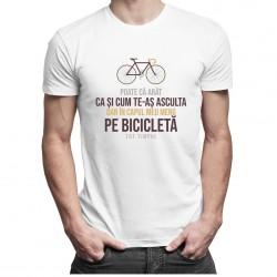 Poate că arăt ca și cum te-aș asculta - T-shirt pentru bărbați și femei