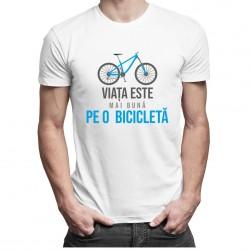 Viața este mai bună pe o bicicletă - T-shirt pentru bărbați și femei