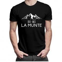 Du-mă la munte - T-shirt pentru bărbați
