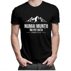 Numai munții îmi pot dicta condițiile - T-shirt pentru bărbați și femei