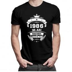 1986 Nașterea unei legende 35 ani! - tricou bărbătesc cu imprimeu