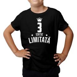 3 ani Ediție Limitată - Tricou pentru copii - un cadou de ziua ta
