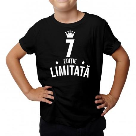 7 ani Ediție Limitată - Tricou pentru copii - un cadou de ziua ta
