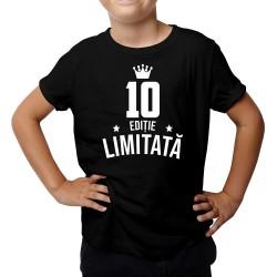 10 ani Ediție Limitată - Tricou pentru copii - un cadou de ziua ta