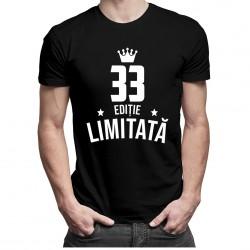 33 ani Ediție Limitată - T-shirt pentru bărbați și femei - un cadou de ziua ta