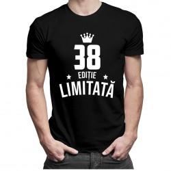 38 ani Ediție Limitată - T-shirt pentru bărbați și femei - un cadou de ziua ta