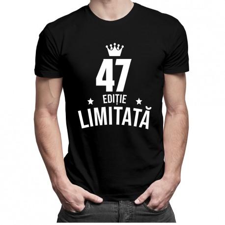 47 ani Ediție Limitată - T-shirt pentru bărbați și femei - un cadou de ziua ta