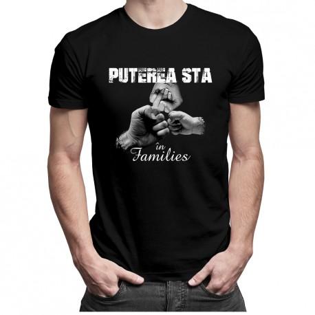 Puterea stă în families - T-shirt pentru bărbați