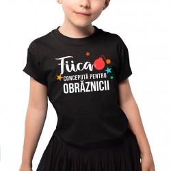 Fiica - Concepută pentru obrăznicii - Tricou pentru copii