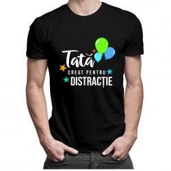 Tată creat pentru distracție - tricou bărbătesc cu imprimeu