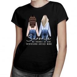Surorile nu trebuie să aibe întotdeauna aceeași mamă - T-shirt pentru femei