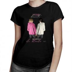 Fiecare brunetă are nevoie de blonda ei - T-shirt pentru femei
