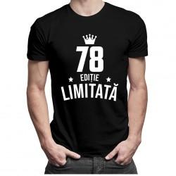 78 ani Ediție Limitată - tricou bărbătesc cu imprimeu