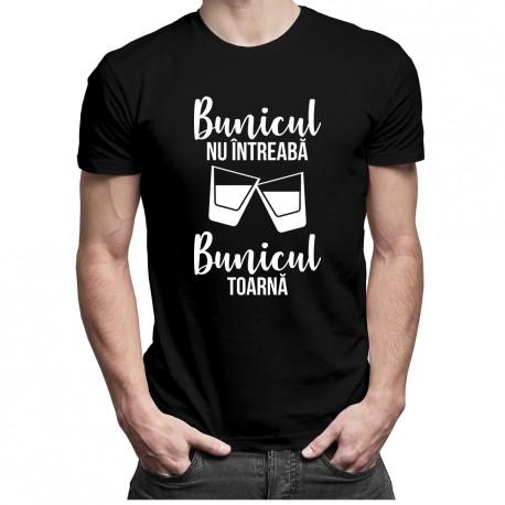 Bunicul nu întreabă, bunicul toarnă - T-shirt pentru bărbați