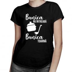 Bunica nu întreabă, bunica toarnă - T-shirt pentru femei