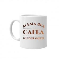 Mama bea cafea – nu deranjați - cană