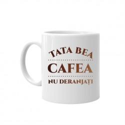 Tata bea cafea – nu deranjați - cană